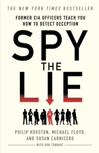 - Spy the Lie: Former CIA Officers Teach You How to Detect Deception