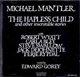 The Hapless Child: And Other Inscrutable Stories by Michael Mantler (2001-05-08)