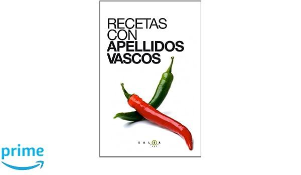 Recetas con apellidos vascos (Salsa Books): Amazon.es: Autores varios: Libros