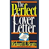 The Perfect Cover Letter, Richard H. Beatty, 0471502030