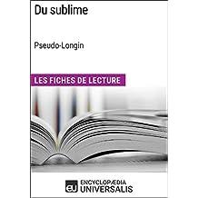 Du sublime de Longin (Les Fiches de Lecture d'Universalis): (Les Fiches de Lecture d'Universalis) (French Edition)
