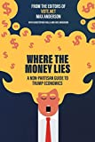 Where the Money Lies: A Non-Partisan Guide to Trump Economics