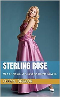 Sterling Rose: Men of Alaska 4: A Reverse Harem Novella