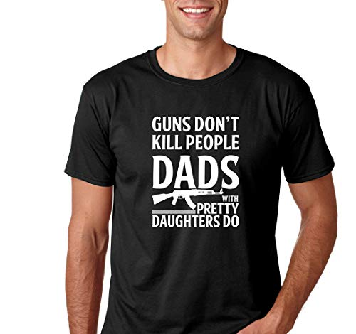 AW Fashions Guns Don't Kill People Dad's with Pretty Daughters Do - Funny Father's Day - Men's T-Shirt (Black, X-Large)