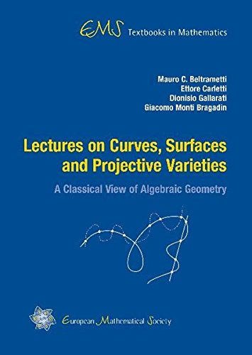 Lectures on Curves, Surfaces and Projective Varieties (Ems Textbooks in Mathematics)