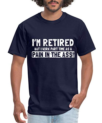 Spreadshirt Retired Pain in The Ass Men's T-Shirt, 2XL, Navy