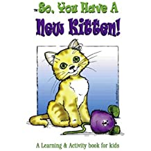 So, You Have A New Kitten! (So You Have...)
