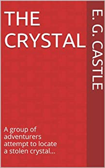 The Crystal by [Castle, E. G.]