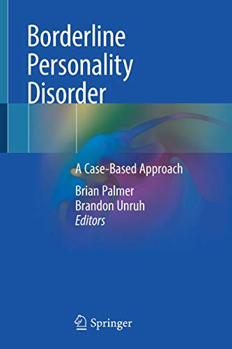 Borderline Personality Disorder: A Case-Based Approach (Mentalization Based Treatment For Borderline Personality Disorder)