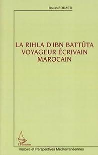 La Rihla d'Ibn Battûta voyageur écrivain marocain par Boussif Ouasti
