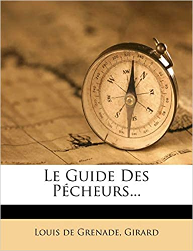 Le Guide Des Pécheurs... (French Edition)