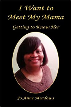 I Want to Meet My Mama - Getting to Know Her