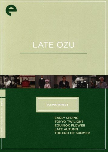 (Eclipse Series 3: Late Ozu (Early Spring / Tokyo Twilight / Equinox Flower / Late Autumn / The End of Summer) (The Criterion Collection))