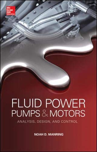 Fluid Power Pumps and Motors: Analysis, Design and Control ()