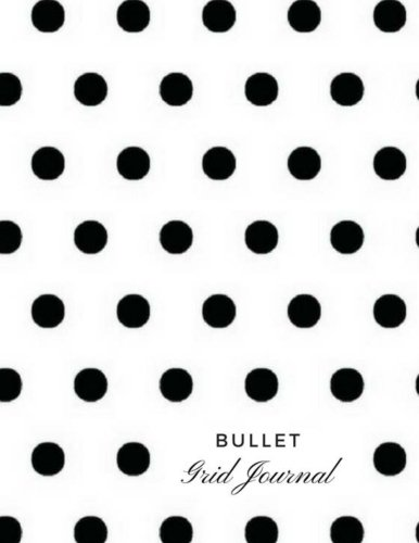Read Online Bullet Grid Journal: Dot Journal, Dotted Notebook, Large Sketchbook - (8.5 x 11) 150 Dotted  Pages - Black Polka Dot Glossy Soft Cover PDF