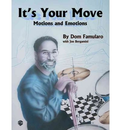 [(It's Your Move: Motions and Emotions)] [Author: Dom Famularo] published on (December, 2001) pdf