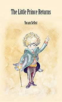 The Little Prince Returns by Yoram Selbst ebook deal