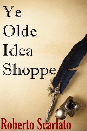 Ye Olde Idea Shoppe - A Fantasy Short Story
