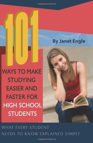101 Ways to Make Studying Easier and Faster For High School Students What Every Student Needs to Know Explained Simply by Engle, Janet [Atlantic Publishing Company,2008] (Paperback)