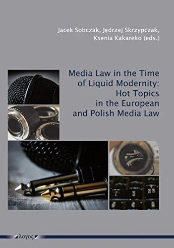 Media Law In The Time Of Liquid Modernity  Hot Topics In The European And Polish Media Law