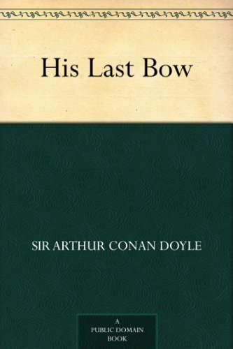 His Last Bow (Sherlock Holmes Book 8)