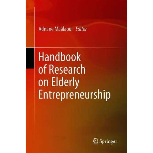 Handbook of Research on Elderly Entrepreneurship