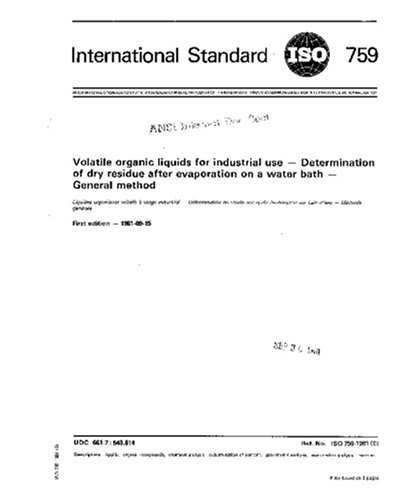 ISO 759:1981, Volatile organic liquids for industrial use -- Determination of dry residue after evaporation on water bath -- General method
