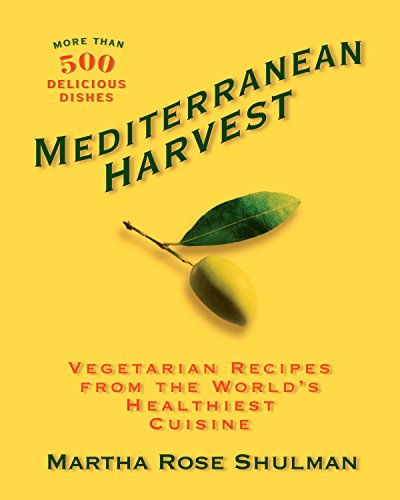 Mediterranean Harvest: Vegetarian Recipes from the World's Healthiest Cuisine by Martha Rose Shulman