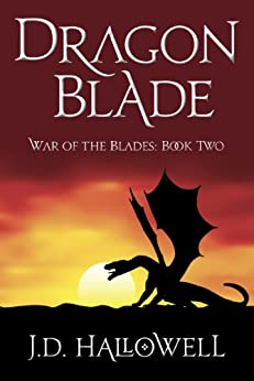 Dragon Blade (War of the Blades Book 2) by [Hallowell, J.D.]