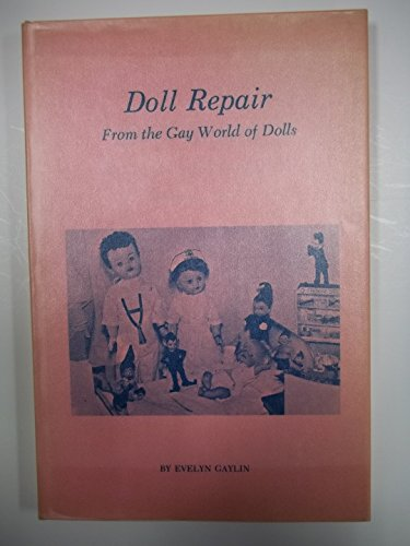 Doll repair: from the Gay World of Dolls
