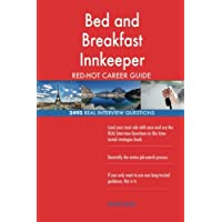 Bed and Breakfast Innkeeper RED-HOT Career Guide; 2495 REAL Interview Questions