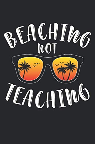Beaching Not Teaching: Lehrerin  Notizbuch liniert DIN A5 - 120 Seiten für Notizen, Zeichnungen, Formeln   Organizer Schreibheft Planer Tagebuch (Sonnenbrille Für Männer Männlichen)
