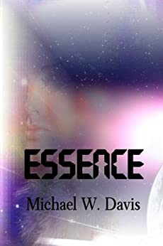 Essence by [Davis, Michael W.]