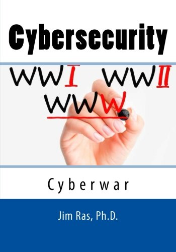 Cybersecurity: Cyberwar: What Everyone Must Know