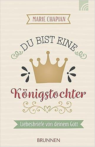 Du bist eine Königstochter: Liebesbriefe von deinem Gott - L'Espoir Christlicher Shop