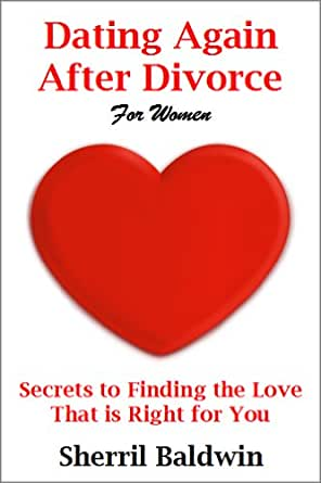 Dating secrets for divorced women