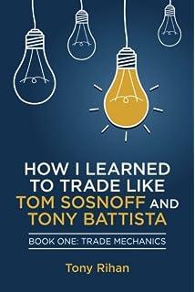 How I learned to trade like Tom Sosnoff and Tony Battista