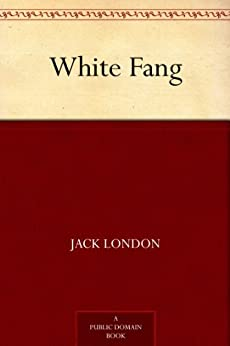 White Fang by [London, Jack]