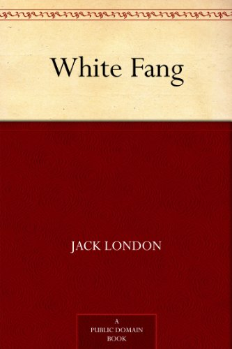 White Fang by [London, Jack]