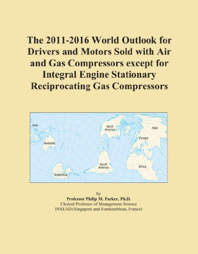 The 2011-2016 World Outlook for Drivers and Motors Sold with Air and Gas Compressors except for Integral Engine Stationary Reciprocating Gas Compressors ()