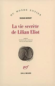 La vie secrète de Lilian Eliot par Minot