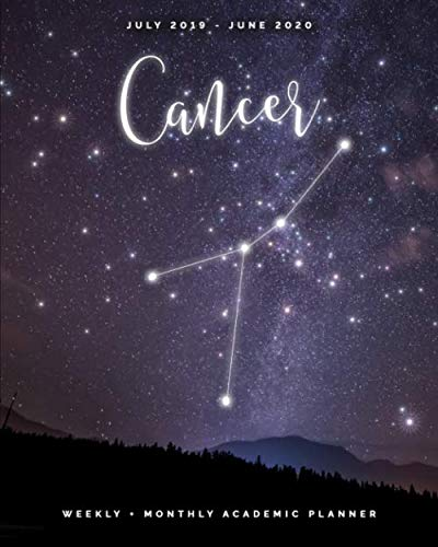 Cancer | July 2019 - June 2020 | Weekly + Monthly Academic Planner: Zodiac Constellation Sign Calendar Organizer | Agenda with Quotes (8x10