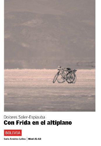 Con Frida en el altiplano (Serie América Latina) (Spanish Edition)