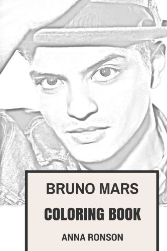Bruno Mars Coloring Book: American Funk Icon Hawaian Pop and Soul Legend Dancer and Vocalist Inspired Adult Coloring Book (Funk Coloring Books)