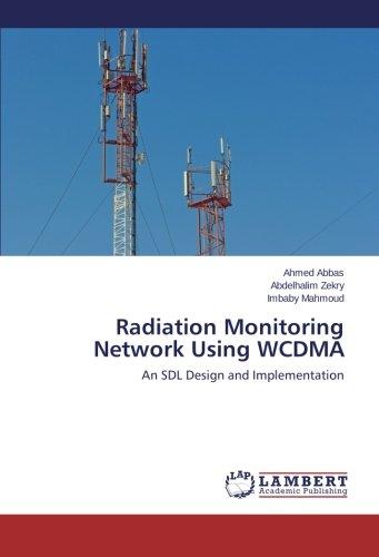 Radiation Monitoring Network Using WCDMA: An SDL Design and Implementation pdf epub
