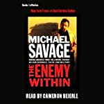 The Enemy Within: Saving America from the Liberal Assault on Our Churches, Schools & Military | Michael Savage