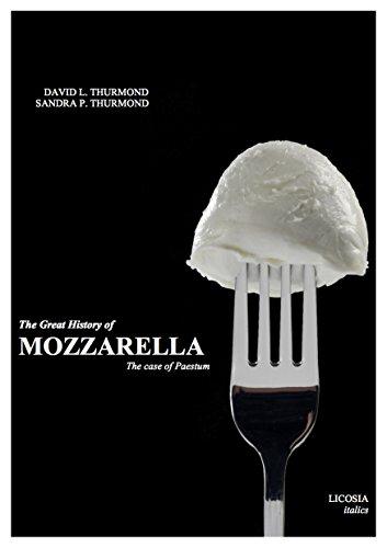 The Great History of Mozzarella: The Case of Paestum (Italics Vol. 1) (Italian Edition) (Italian Buffalo Mozzarella)