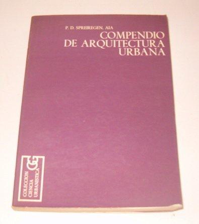 Descargar Libro Compendio De Arquitectura Urbana Paul D. Spreiregen