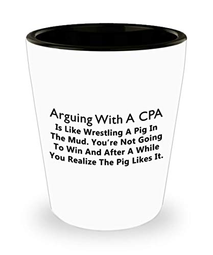 Gifts for CPA Shot Glass Funny Cute Gag Accountancy Exam Passer Chartered Certified Public Accountant Day Congratulations Gift Idea Accounting Office Novelty Shotglass - Arguing with Like