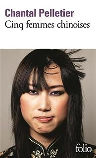 Cinq femmes chinoises, Pelletier, Chantal
